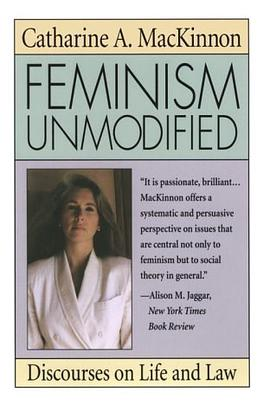 Feminism Unmodified:Discourses on Life and Law